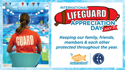 Goldfish Swim School Celebrates International Lifeguard Appreciation Day, July 31