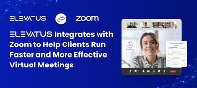 Elevatus integrated with Zoom to enable clients to conduct more streamlined and organized remote meetings, at any time or place